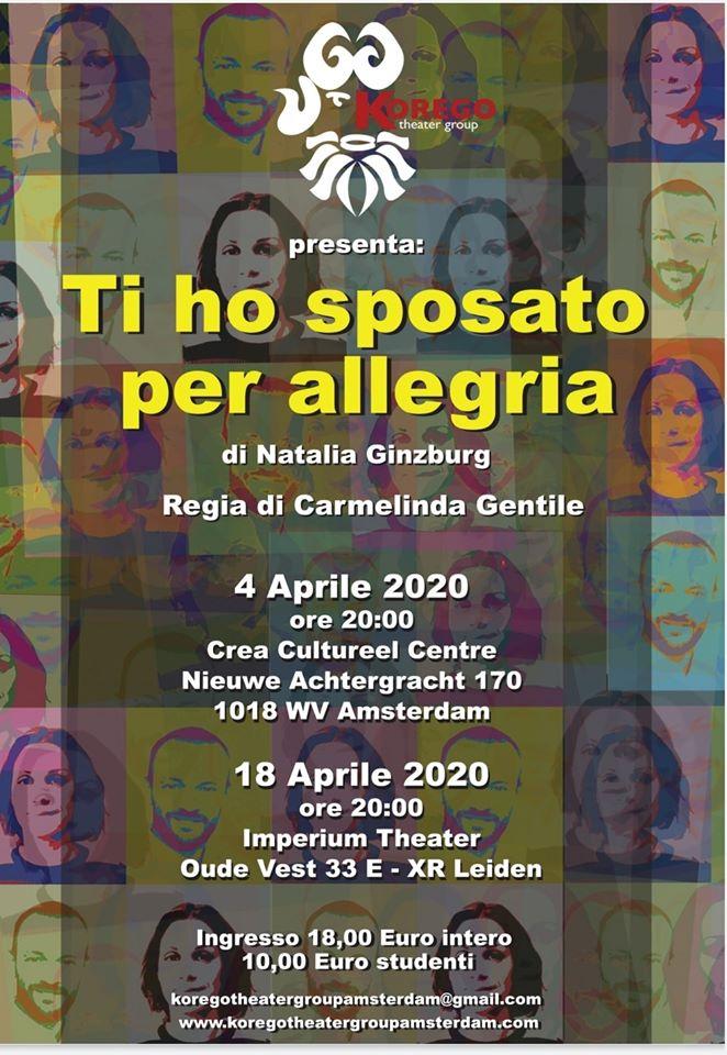 Il Korego Theater Group presenta Ti Ho Sposato Per Allegria, di Natalia Ginzburg, Regia di Carmelinda Gentile ad Amsterdam, 4 aprile 2020 e a Leiden, 18 aprile 2020.